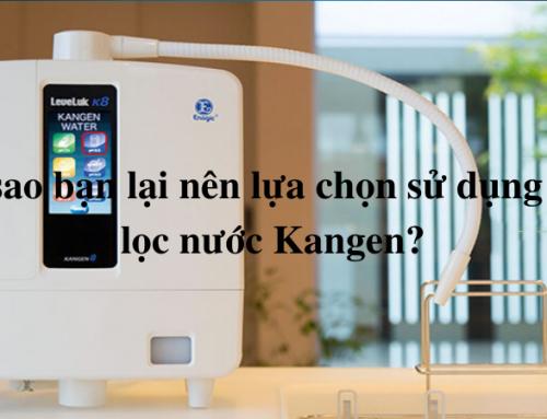 Tại sao bạn lại nên lựa chọn sử dụng máy lọc nước Kangen?