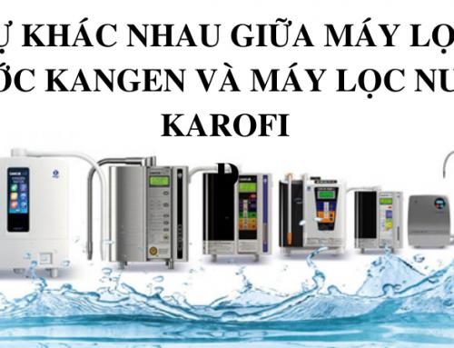 Sự khác nhau giữa máy lọc nước Kangen và máy lọc nước Karofi
