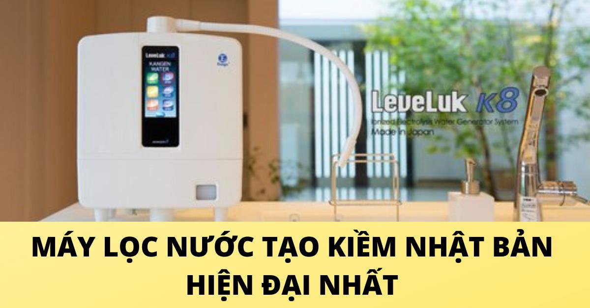 Kangen K8 - máy lọc nước tạo kiềm nhật bản hiện đại nhất