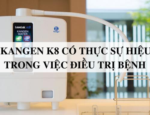 Máy lọc nước Kangen K8 có tốt không?