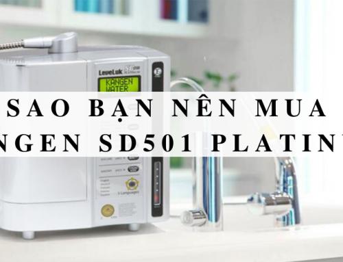 Tại sao bạn nên mua máy Kangen SD501 platinum?