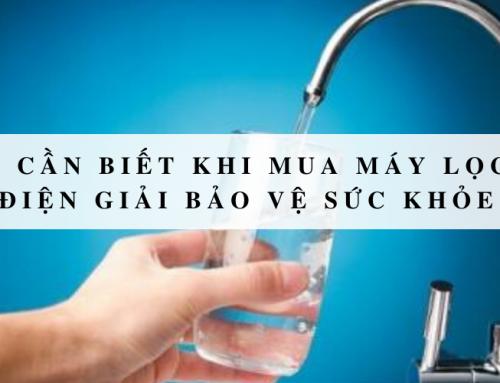 5 điều cần biết khi mua máy lọc nước điện giải bảo vệ sức khỏe